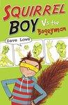 Squirrel Boy vs the Bogeyman
