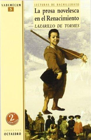 La prosa novelesca en el renacimiento : Lazarillo de Tormes : material curricular de lengua y literatura española, ESO, 2 ciclo y Bachillerato