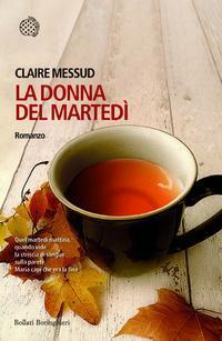 Ebook La donna del martedì by Claire Messud PDF!