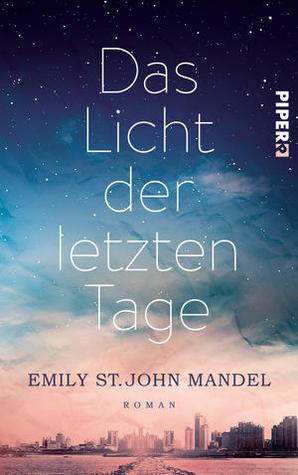 Ebook Das Licht der letzten Tage by Emily St. John Mandel DOC!
