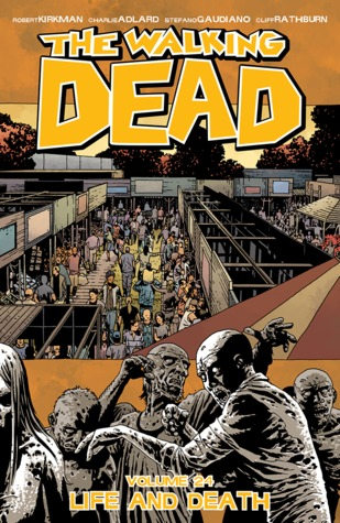the walking dead vol 24 life and death by robert kirkman