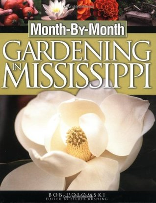 Month-by-month Gardening In Mississippi by Robert Polomski