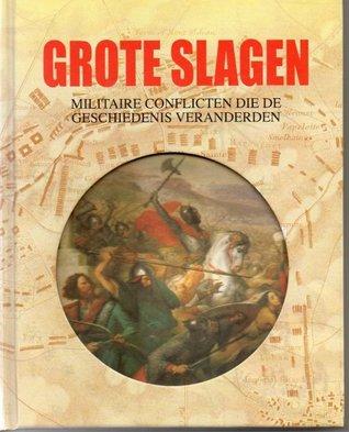 Grote slagen.  Militaire conflicten die de geschiedenis veranderden
