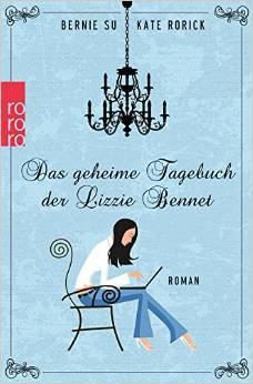 Das geheime Tagebuch der Lizzie Bennet by Bernie Su