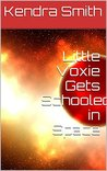 Little Voxie Gets Schooled in Space (Babies in Space Book 3)