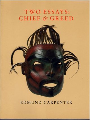 Two Essays : Chief and Greed