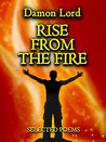 Rise from the Fire: Selected Poems