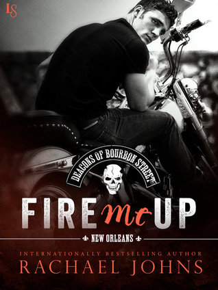 Fire Me Up (The Deacons of Bourbon Street, #2)