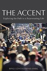 The Accent: Exploring the Path to a Rejuvenating Life