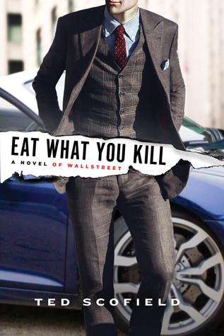 Eat What You Kill Novel of Wall Street