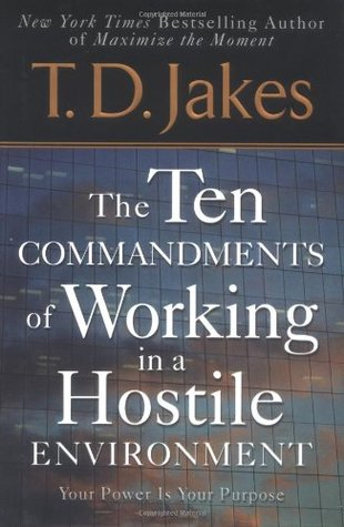 Ten Commandments of Working in a Hostile Environment