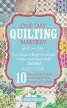 QUILTING: ONE DAY...