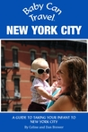 Baby Can Travel: New York City - A Travel Guide Made For Parents