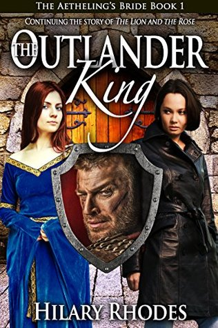 The Outlander King (The Aetheling's Bride #1)