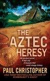 The Aztec Heresy (Finn Ryan, #4)