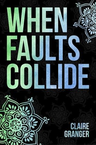 When Faults Collide (Faultlines #1)