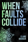When Faults Collide by Claire  Granger