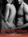 Darker the Release by Claire Kent