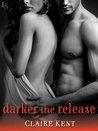 Darker the Release (Revenge Saga, #2)