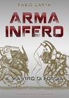 Arma Infero by Fabio Carta