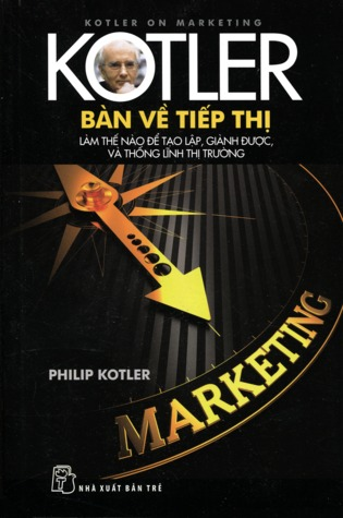 Kotler on marketing how to create win and dominate markets by kotler on marketing how to create win and dominate markets by philip kotler fandeluxe Images