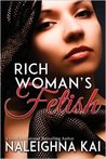 RICH WOMAN'S FETISH