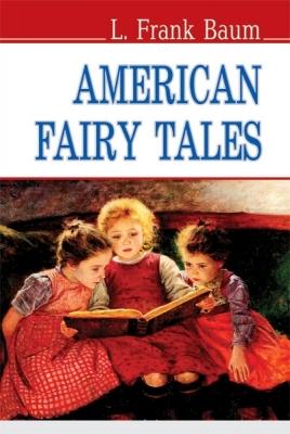 American Fairy Tales (Lego ergo vivo; Бібліотечка для тих, хто вивчає англійську, 2013, №2)