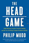 The HEAD Game: High-Efficiency Analytic Decision Making and the Art of Solving Complex Problems Quickly