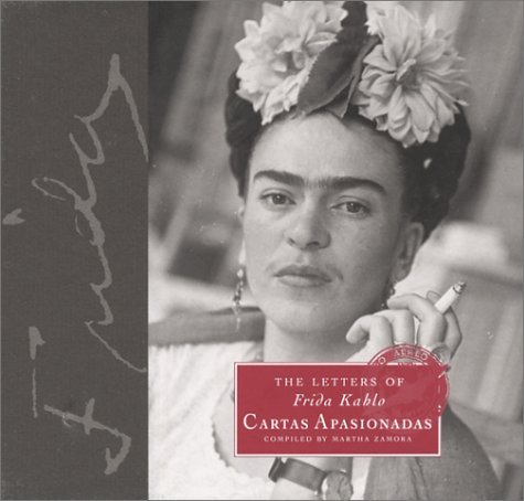 The Letters of Frida Kahlo: Cartas Apasionadas