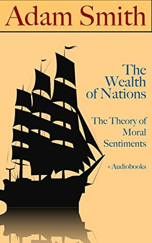 Adam Smith: The Wealth of Nations & The Theory of Moral Sentiments (+ Audiobooks)