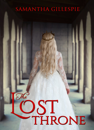 The Lost Throne by Samantha Gillespie