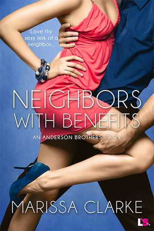 Neighbors with Benefits by Marissa Clarke
