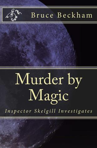 Murder by Magic (Inspector Skelgill Investigates, #5)