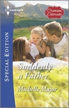 Suddenly a Father by Michelle Major
