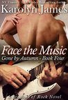 Face the Music (Gone by Autumn, #4; Brothers of Rock, #14)