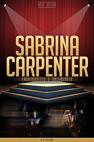 Sabrina Carpenter Unauthorized & Uncensored