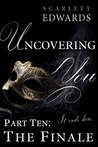 Uncovering You 10 by Scarlett Edwards