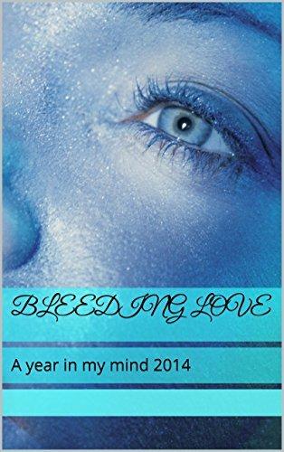 Bleeding Love: A year in my mind 2014