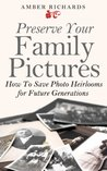 Preserve Your Family Pictures by Amber Richards