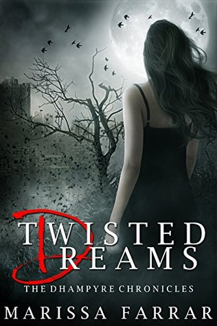 Twisted Dreams (The Dhampyre Chronicles, #1)