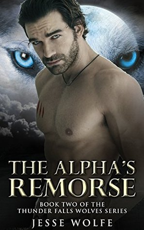 The Alpha's Remorse (Thunder Falls Wolves Book 2)