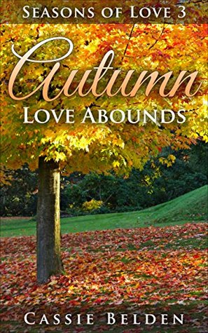 Autumn Love Abounds (Amish Seasons of Love #3)