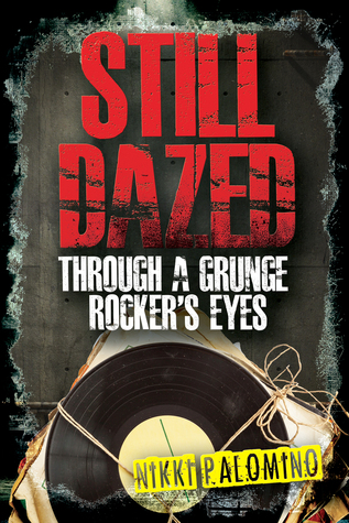 Still Dazed Through a Grunge Rockers Eye...