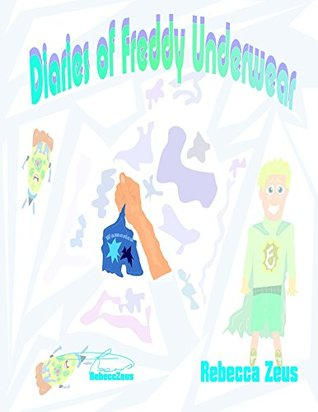 Books for Kids: Diaries of Freddy Underwear [(Bedtime Stories For Kids Ages 3-10): Kids Books - Bedtime Stories For Kids - Children's Books - Free Stories- picture books for kids- Fiction for Kids]