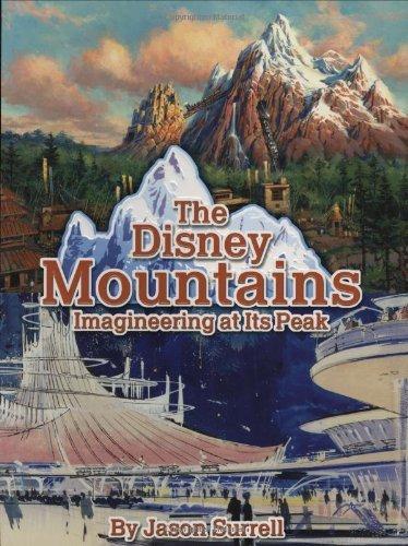 The Disney Mountains: Imagineering at Its Peak