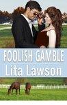 Foolish Gamble (Classic Romance Collection Book 1)