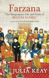 FARZANA: The Tempestuous Life and Times of Begum Sumru