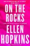 On the Rocks by Ellen Hopkins