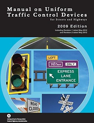 Manual on Uniform Traffic Control Devices MUTCD - Year 2000, 2003 And 2009 Editions (With Revisions 1 And 2 Of May 2012)