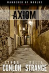 Axiom (Wanderer of Worlds, #1)